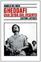 Gheddafi: una sfida dal deserto by Angelo…