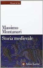 Storia medievale by Massimo Montanari
