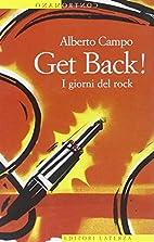 Get Back! I giorni del rock by Alberto Campo