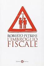 L' imbroglio fiscale by Roberto Petrini