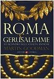 Martin Goodman: Roma e Gerusalemme. Lo scontro delle civiltà antiche