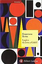 Logica da zero a Gödel by Francesco Berto