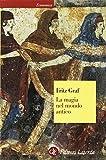 Fritz Graf: La magia nel mondo antico