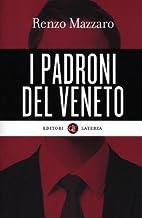 I padroni del Veneto by Renzo Mazzaro