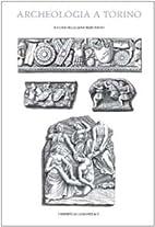 Archeologia a Torino : dall'età preromana…