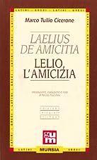 Laelius de amicitia-Lelio l'amicizia by…