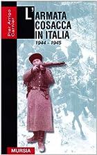 L'armata cosacca in Italia: 1944-1945 by…