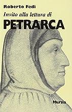 Invito alla lettura di Francesco Petrarca by…