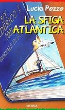La sfiga atlantica by Lucia Pozzo