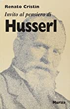 Invito al pensiero di Edmund Husserl by…