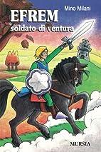Efrem soldato di ventura by Mino Milani