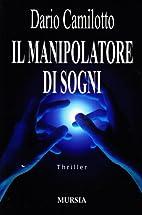 Il manipolatore di sogni by Dario Camilotto