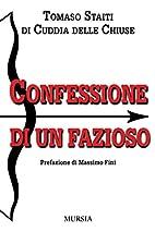 Confessione di un fazioso by Tomaso Staiti…