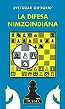 Svetozar Gligoric: La difesa nimzoindiana