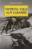 Tempesta sulle alpi albanesi by Giovanni…