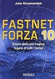 John Rousmaniere: Fastnet: forza 10. Storia della più tragica regata di tutti i tempi