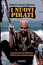 I nuovi pirati. La pirateria del terzo…