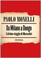 Da Milano a Dongo : l 'ultimo viaggio di…