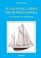 Il grande libro dei modelli navali.…