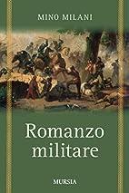 Romanzo militare by Mino Milani