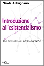 Introduzione all'esistenzialismo by Nicola…