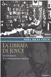 Noel Riley Fitch: La Libraia di Joyce: Sylvia Beach e la Generazione Perduta