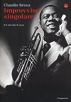 Improvviso singolare: un secolo di jazz by…