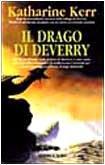 Il drago di Deverry: romanzo by Katharine…