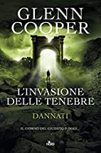 L'invasione delle tenebre: romanzo by…