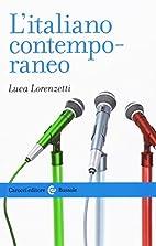 L'italiano contemporaneo by Luca Lorenzetti