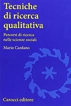 Tecniche di ricerca qualitativa. Percorsi di…