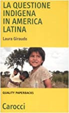La questione indigena in America latina by…