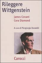 Rileggere Wittgenstein by James Conant