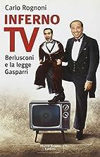 Inferno TV: Berlusconi e la legge Gasparri…