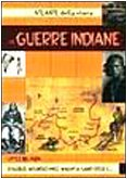 Le guerre indiane by Walter Pedrotti