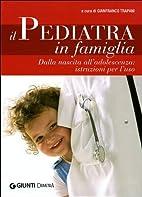 Il pediatra in famiglia: dalla nascita…