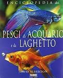 David Alderton: Enciclopedia dei pesci di acquario e da laghetto