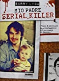 Barry Lyga: Mio padre serial killer