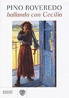 Ballando con Cecilia by Pino Roveredo