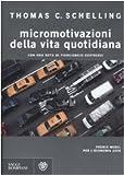 Thomas C. Schelling: Micromotivazioni della vita quotidiana
