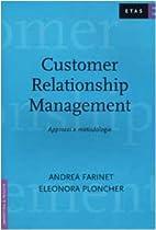 Customer Relationship Management. Approcci e…