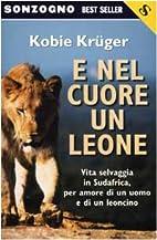 E nel cuore un leone by Kobie Kruger