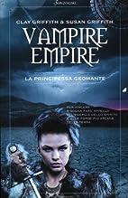 La principessa geomante. Vampire Empire by…