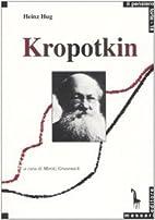 Kropotkin e il comunismo anarchico by Heinz…