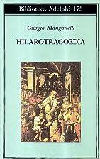 Hilarotragoedia by Giorgio Manganelli