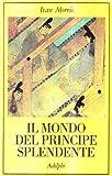Ivan Morris: Il mondo del principe splendente. Vita di corte nell'antico Giappone