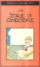 Storie di cantastorie (Biblioteca Adelphi)…