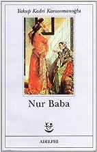 Nur Baba by Yakub Kadri