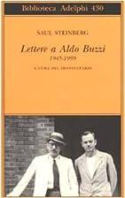 Lettere a Aldo Buzzi : 1945-1999 by Saul…