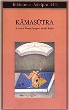 Kamasutra by Sudhir; Vatsyayana Wendy; Kakar…